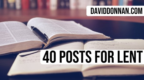 40 posts for Lent