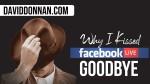 I Kissed Facebook LiveGoodbye
