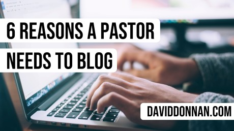 Why A Preacher Should Blog